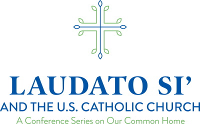 Laudato Si' and the U S  Catholic Church: A Conference Series on Our